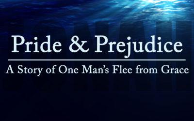 Pride & Prejudice (Jonah 4) – October 15th, 2017 – PM
