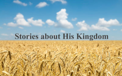 Stories About His Kingdom – October 8th, 2017