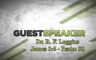 Dr R. F. Loggins – RF Loggins Ministries – December 17th, 2017 – PM – www.pastorloggins.com