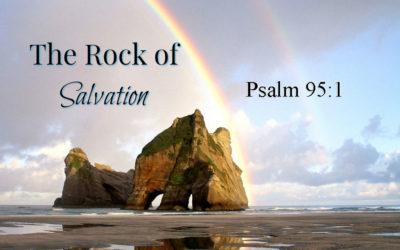 The Rock of Our Salvation (Psalm 95:1) – December 3rd, 2017 – AM – Pastor Tim Carter